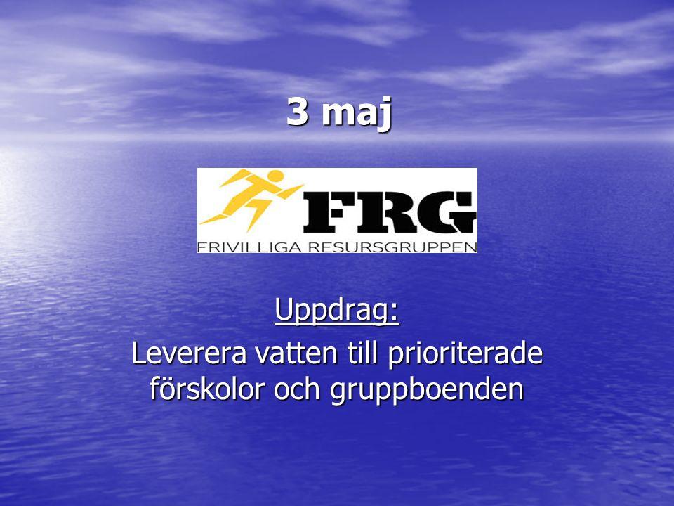 3 maj Uppdrag: Leverera vatten till prioriterade förskolor och gruppboenden