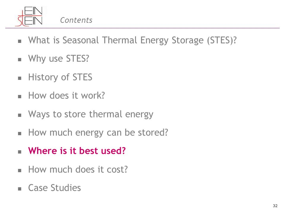 Contents What is Seasonal Thermal Energy Storage (STES).