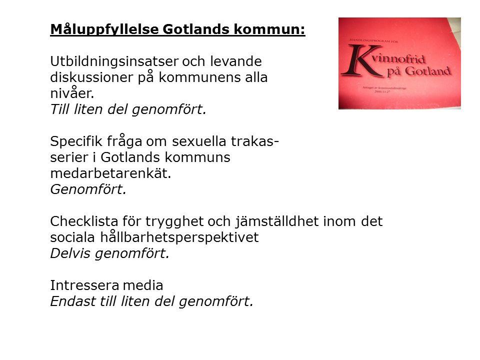 Måluppfyllelse Gotlands kommun: Utbildningsinsatser och levande diskussioner på kommunens alla nivåer.