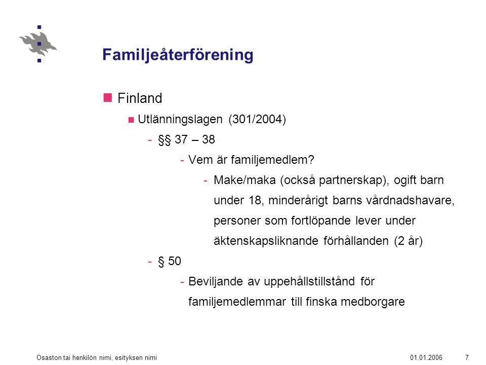 01.01.2006Osaston tai henkilön nimi, esityksen nimi8 Familjeåterförening Finland forts.