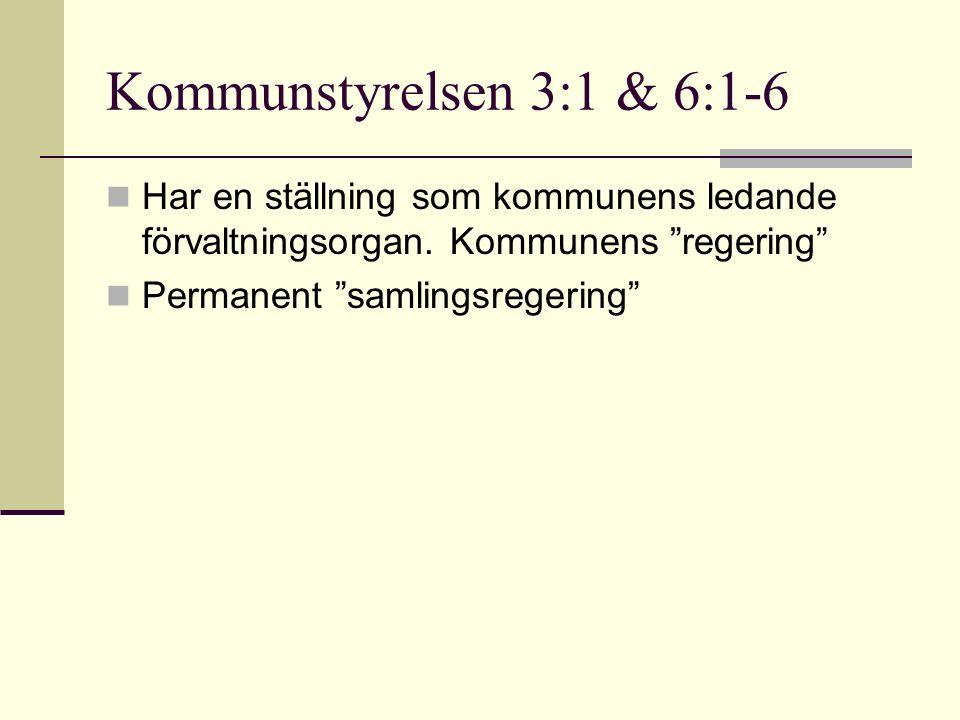 Kommunstyrelsen 3:1 & 6:1-6 Har en ställning som kommunens ledande förvaltningsorgan.