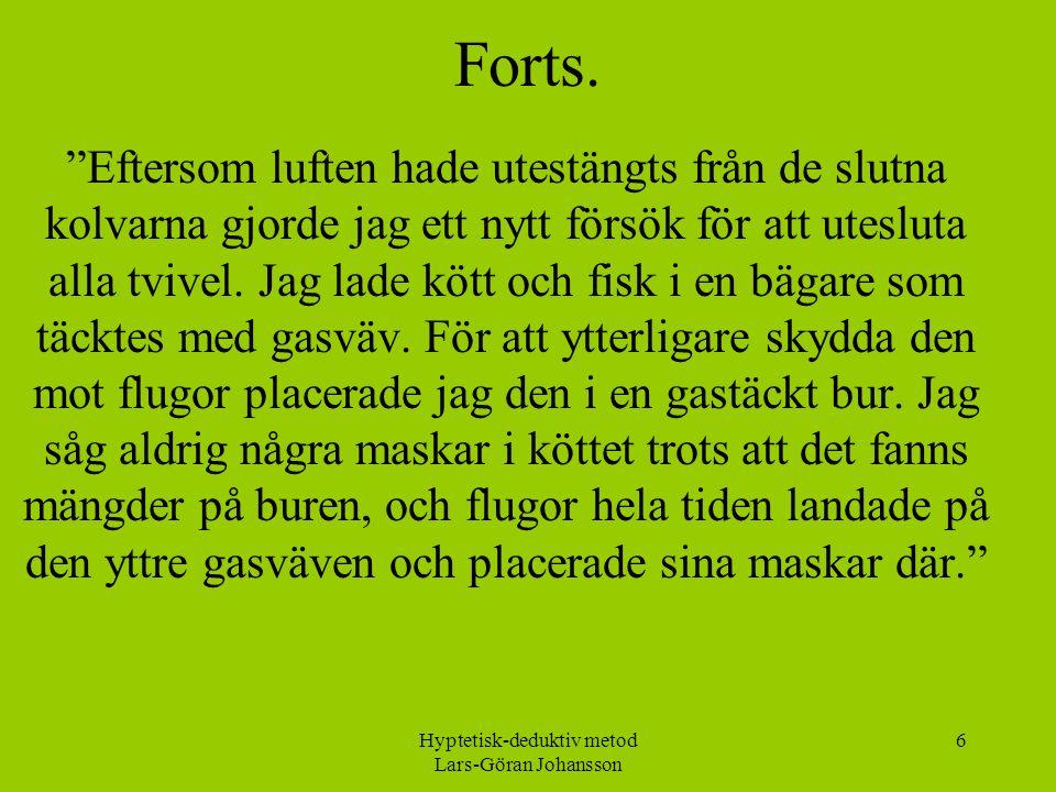 Hyptetisk-deduktiv metod Lars-Göran Johansson 6 Forts.
