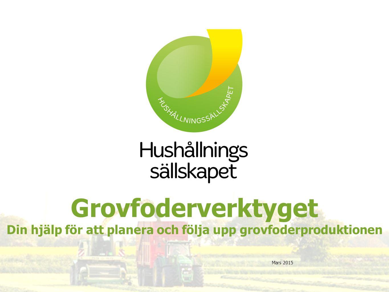 Grovfoderverktyget Din hjälp för att planera och följa upp grovfoderproduktionen Mars 2015