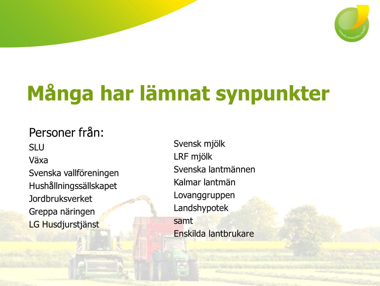 Personer från: SLU Växa Svenska vallföreningen Hushållningssällskapet Jordbruksverket Greppa näringen LG Husdjurstjänst Svensk mjölk LRF mjölk Svenska