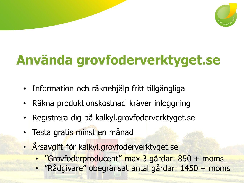 Information och räknehjälp fritt tillgängliga Räkna produktionskostnad kräver inloggning Registrera dig på kalkyl.grovfoderverktyget.se Testa gratis m