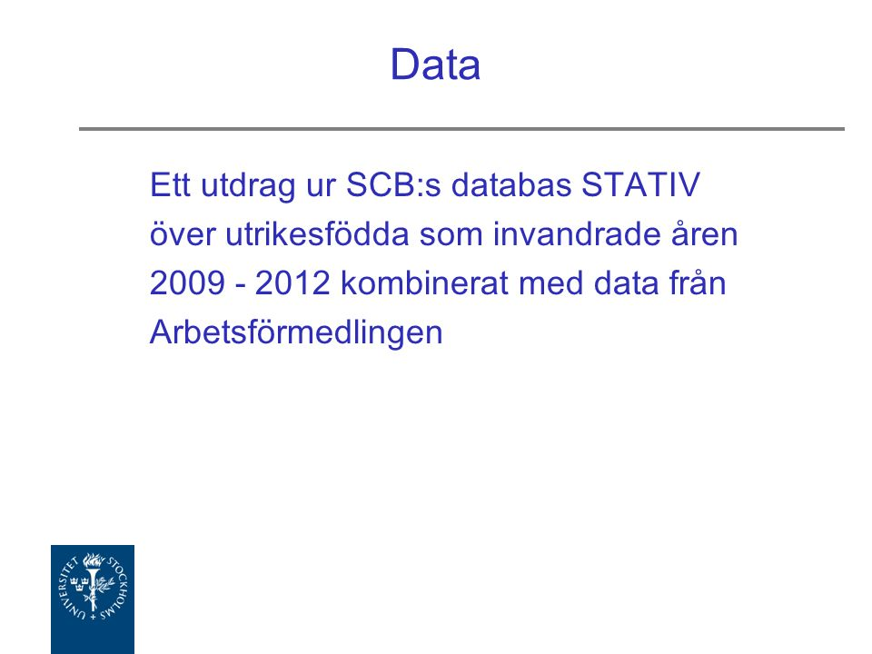 Data Ett utdrag ur SCB:s databas STATIV över utrikesfödda som invandrade åren 2009 - 2012 kombinerat med data från Arbetsförmedlingen