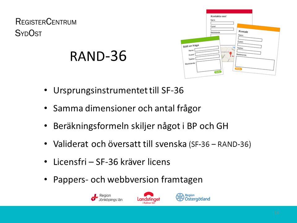 RAND -36 Ursprungsinstrumentet till SF-36 Samma dimensioner och antal frågor Beräkningsformeln skiljer något i BP och GH Validerat och översatt till svenska (SF-36 – RAND-36) Licensfri – SF-36 kräver licens Pappers- och webbversion framtagen 16