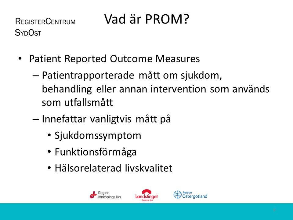 Vad är PROM? Patient Reported Outcome Measures – Patientrapporterade mått om sjukdom, behandling eller annan intervention som används som utfallsmått
