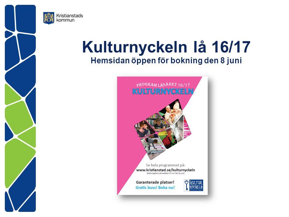Kulturnyckeln lå 16/17 Hemsidan öppen för bokning den 8 juni