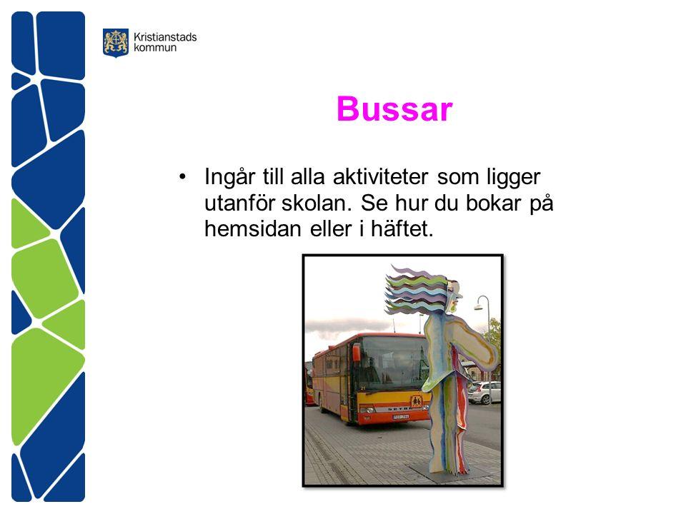Bussar Ingår till alla aktiviteter som ligger utanför skolan.