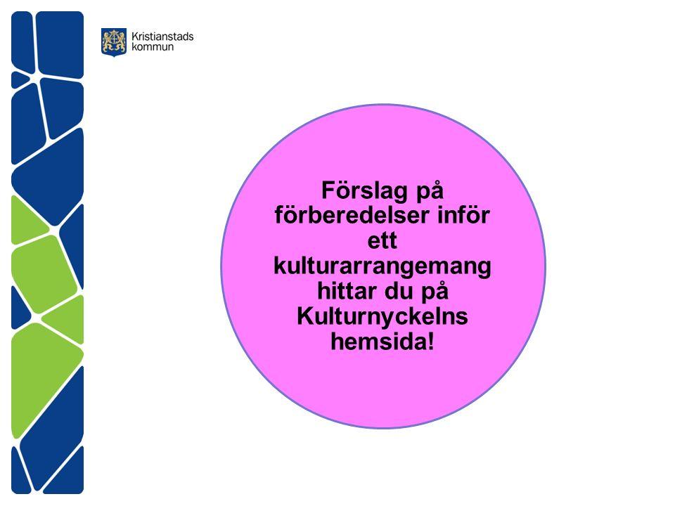 Förslag på förberedelser inför ett kulturarrangemang hittar du på Kulturnyckelns hemsida!