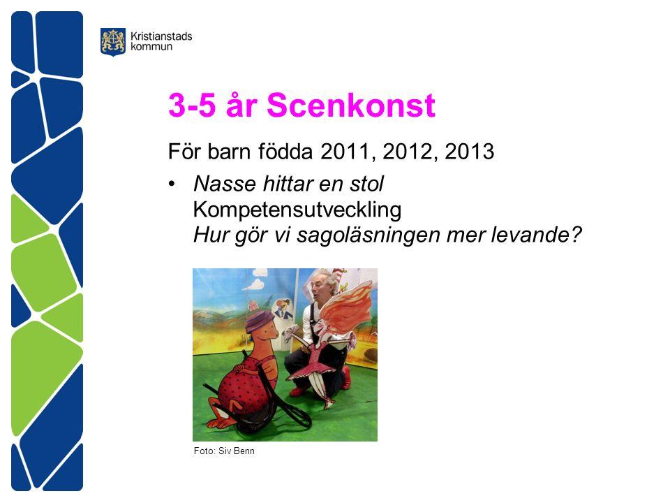 3-5 år Scenkonst För barn födda 2011, 2012, 2013 Nasse hittar en stol Kompetensutveckling Hur gör vi sagoläsningen mer levande.