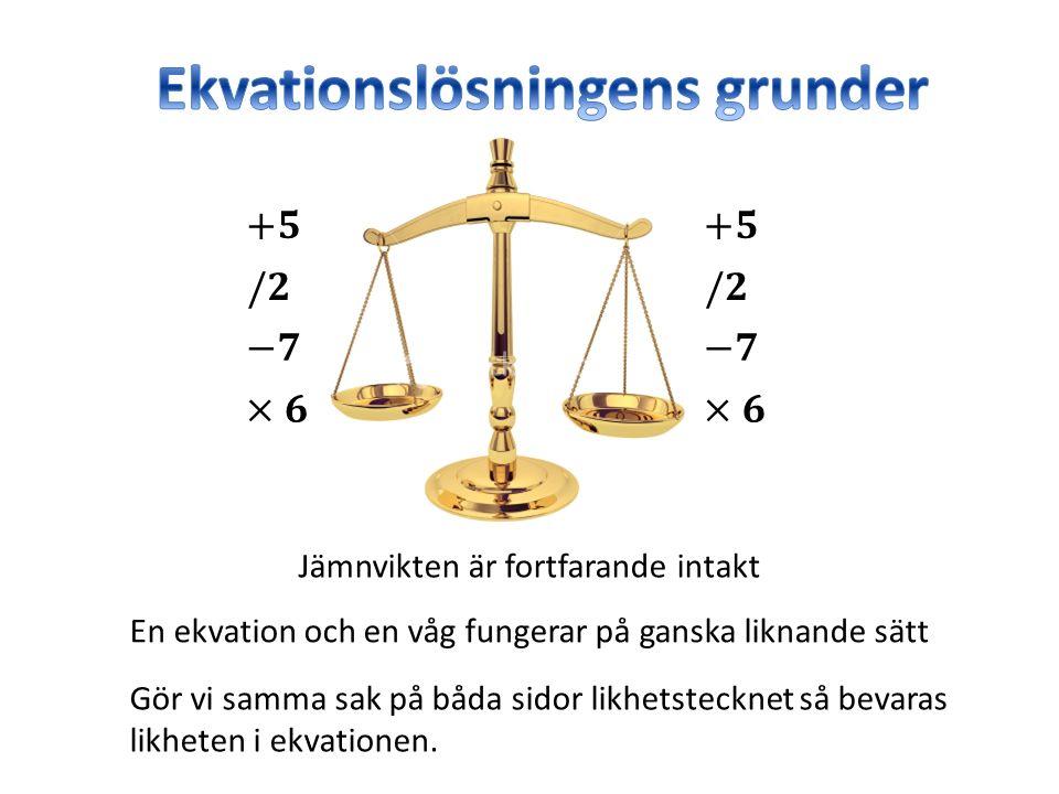En ekvation och en våg fungerar på ganska liknande sätt Gör vi samma sak på båda sidor likhetstecknet så bevaras likheten i ekvationen. Jämnvikten är