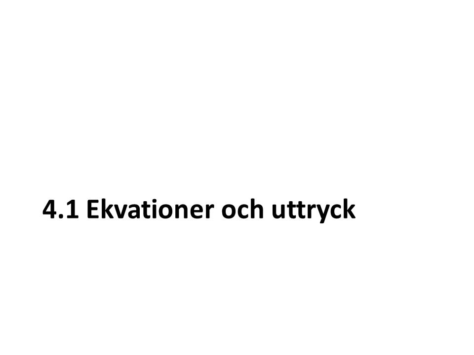 4.1 Ekvationer och uttryck