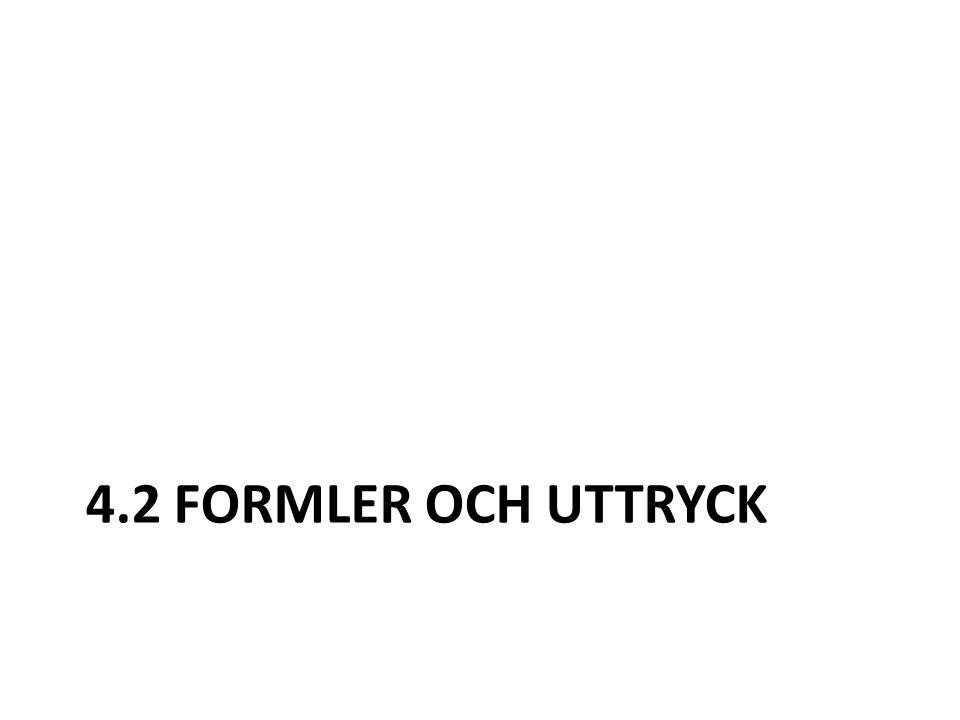 4.2 FORMLER OCH UTTRYCK