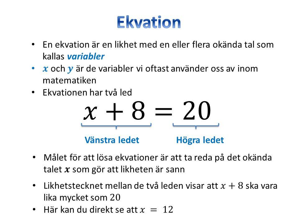 Ekvationer som Kallas för förstagradsekvationer och har nästan alltid en lösning När man fått fram en lösning till en ekvation, så kan man alltid kontrollera att lösningen stämmer genom en prövning Då kontrollerar man att vänstra och högra ledet får samma värde när man sätter in lösningen.