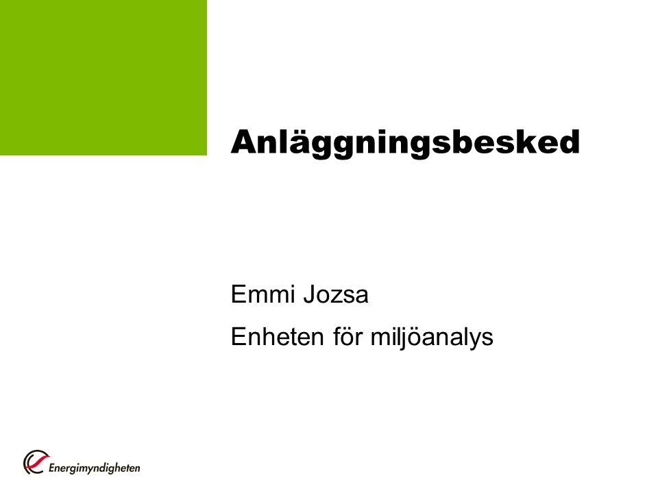 Anläggningsbesked Emmi Jozsa Enheten för miljöanalys