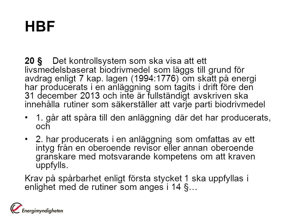 HBF 20 § Det kontrollsystem som ska visa att ett livsmedelsbaserat biodrivmedel som läggs till grund för avdrag enligt 7 kap.