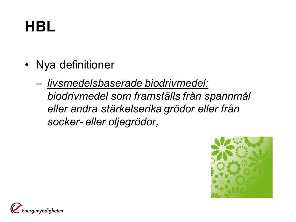 HBL Nya definitioner –livsmedelsbaserade biodrivmedel: biodrivmedel som framställs från spannmål eller andra stärkelserika grödor eller från socker- eller oljegrödor,