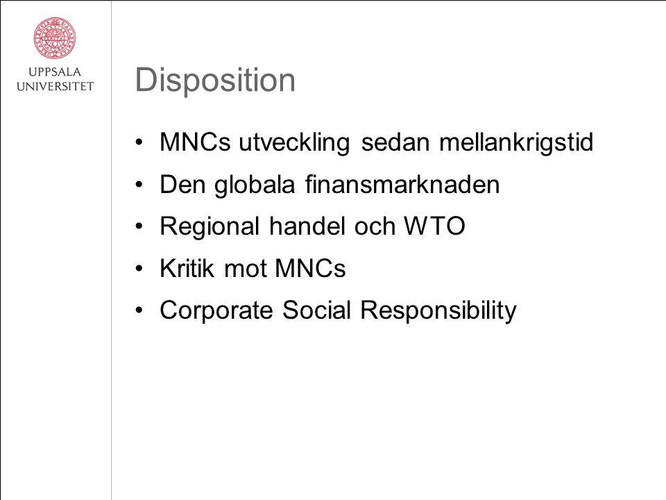 Disposition MNCs utveckling sedan mellankrigstid Den globala finansmarknaden Regional handel och WTO Kritik mot MNCs Corporate Social Responsibility