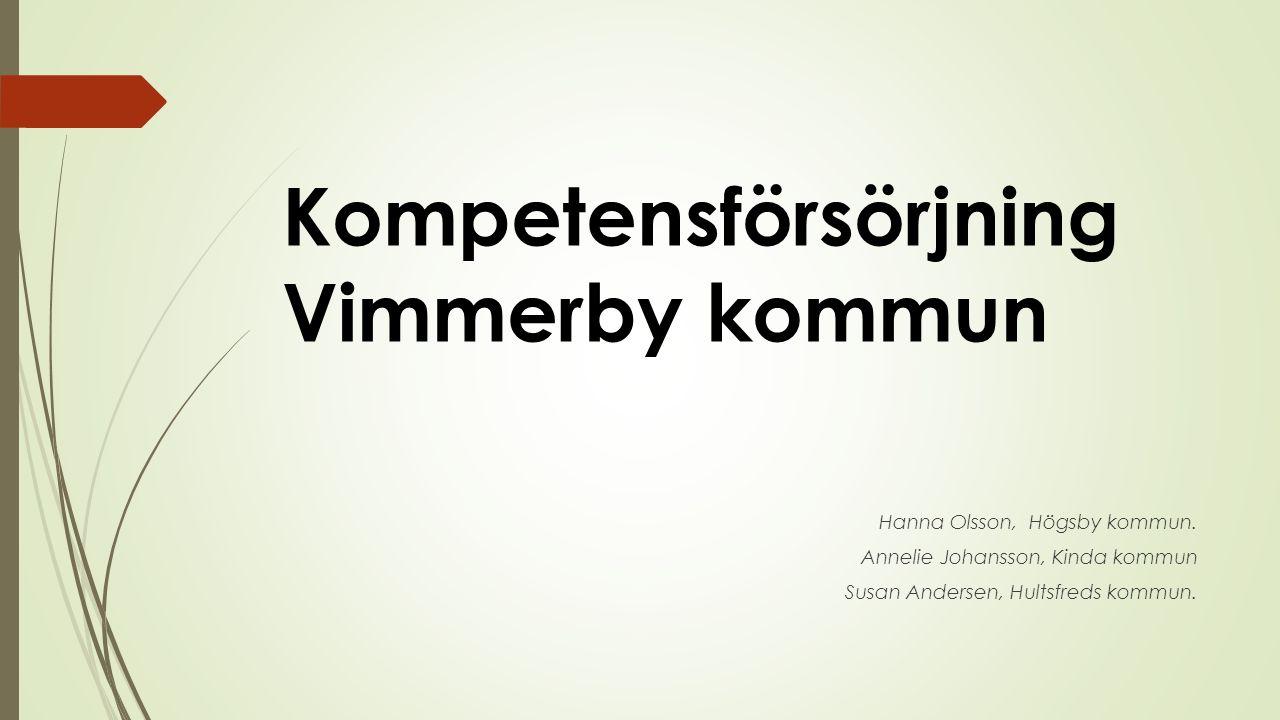 Kompetensförsörjning Vimmerby kommun Hanna Olsson, Högsby kommun.