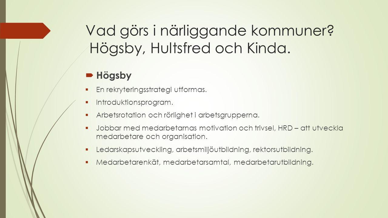 Vad görs i närliggande kommuner. Högsby, Hultsfred och Kinda.