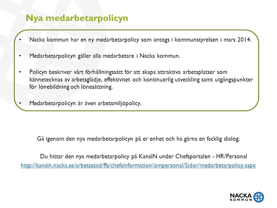 Nacka kommun har en ny medarbetarpolicy som antogs i kommunstyrelsen i mars 2014.