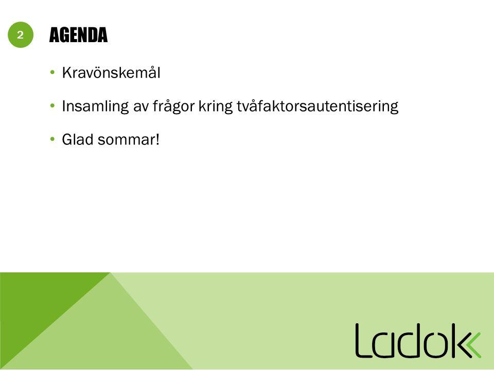 2 AGENDA Kravönskemål Insamling av frågor kring tvåfaktorsautentisering Glad sommar!
