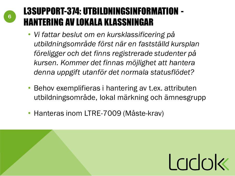 7 L3SUPPORT-448: FÖRVALDA VÄRDEN Det borde finnas möjlighet att i de lokala mallarna ange standardvärden för attribut som används när man skapar en ny utbildning eller ett nytt utbildningstillfälle.