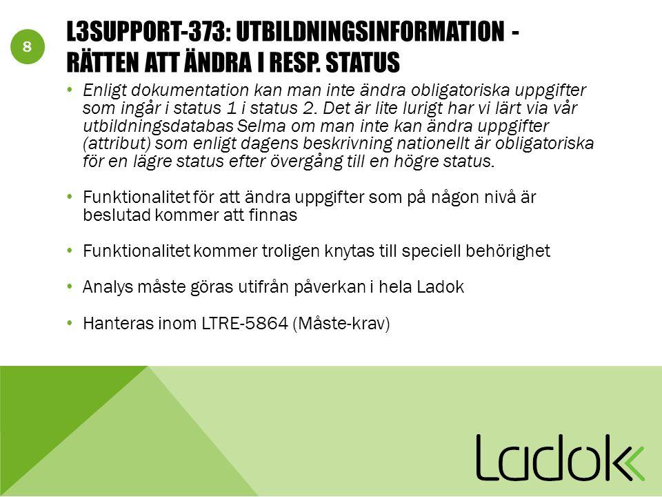 8 L3SUPPORT-373: UTBILDNINGSINFORMATION - RÄTTEN ATT ÄNDRA I RESP.