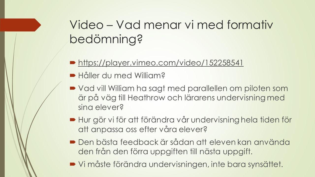 Video – Vad menar vi med formativ bedömning?  https://player.vimeo.com/video/152258541  Håller du med William?  Vad vill William ha sagt med parall