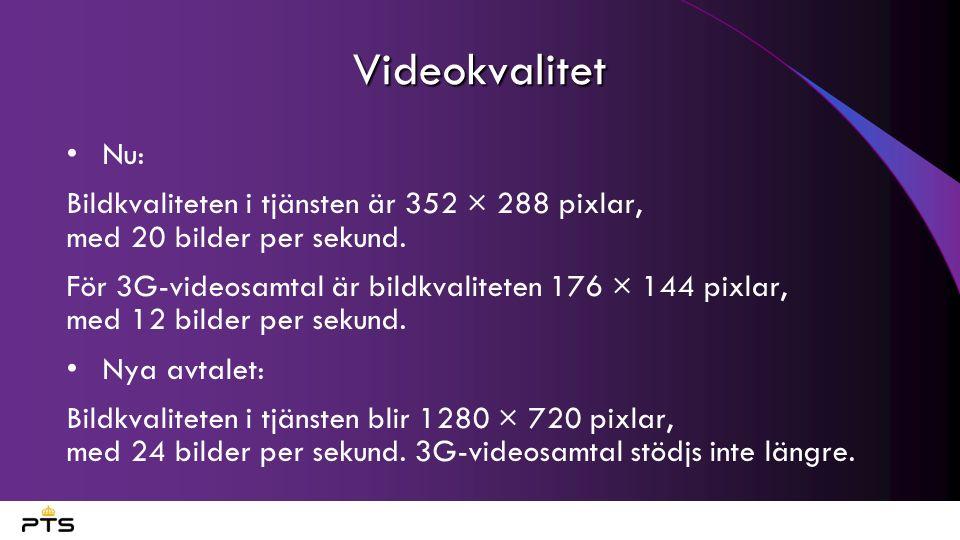 Videokvalitet Nu: Bildkvaliteten i tjänsten är 352 × 288 pixlar, med 20 bilder per sekund.