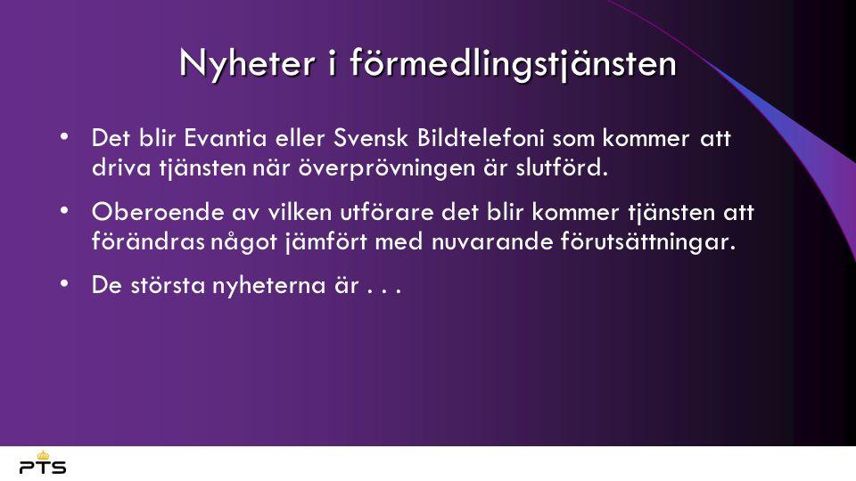 Nyheter i förmedlingstjänsten Det blir Evantia eller Svensk Bildtelefoni som kommer att driva tjänsten när överprövningen är slutförd. Oberoende av vi