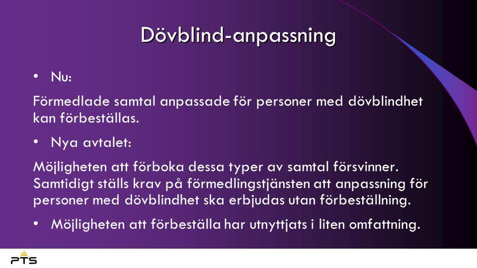 Dövblind-anpassning Nu: Förmedlade samtal anpassade för personer med dövblindhet kan förbeställas. Nya avtalet: Möjligheten att förboka dessa typer av