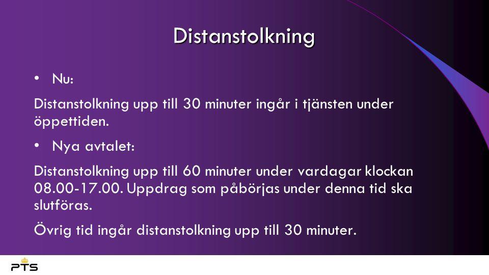 Distanstolkning Nu: Distanstolkning upp till 30 minuter ingår i tjänsten under öppettiden. Nya avtalet: Distanstolkning upp till 60 minuter under vard