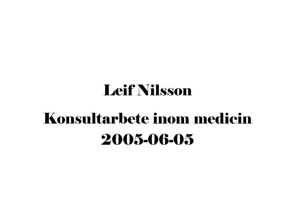 Leif Nilsson Konsultarbete inom medicin 2005-06-05