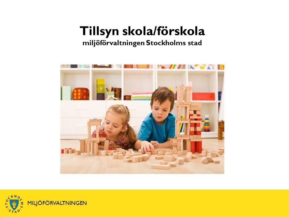 Tillsyn skola/förskola miljöförvaltningen Stockholms stad MILJÖFÖRVALTNINGEN