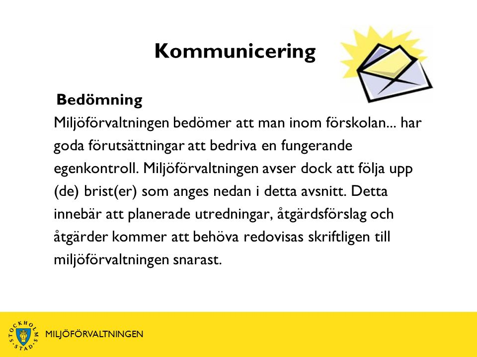 Kommunicering Bedömning Miljöförvaltningen bedömer att man inom förskolan...