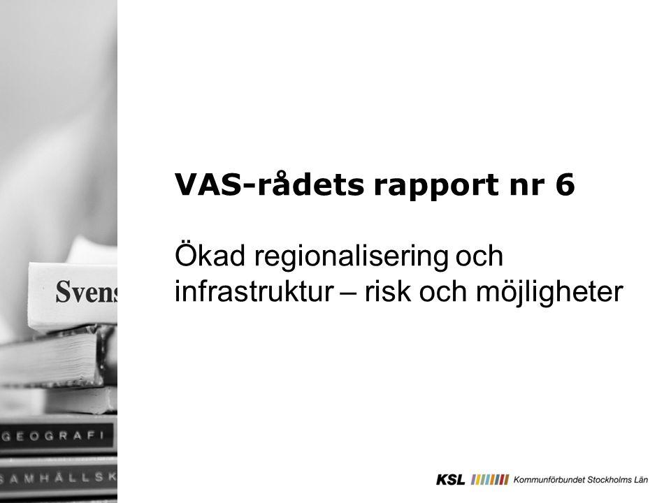VAS-rådets rapport nr 6 Ökad regionalisering och infrastruktur – risk och möjligheter