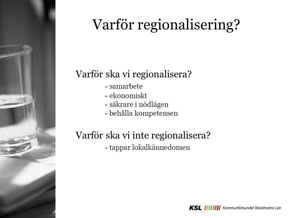 Varför ska vi regionalisera.