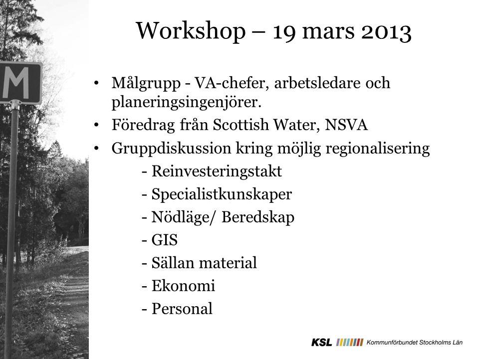 Workshop – 19 mars 2013 Målgrupp - VA-chefer, arbetsledare och planeringsingenjörer.
