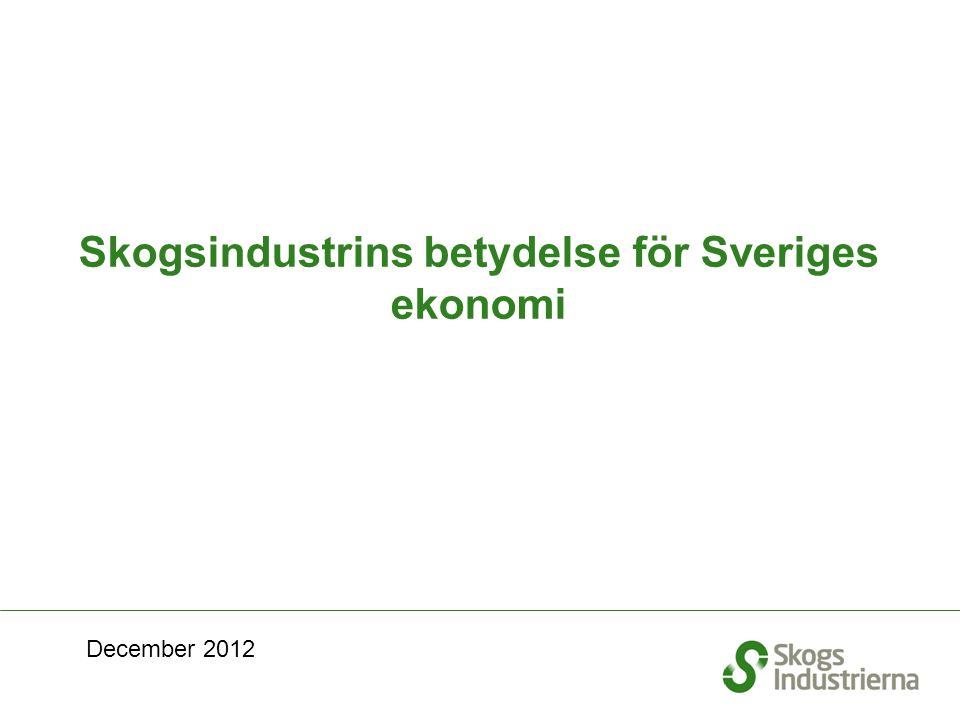 Skogsindustrins betydelse för Sveriges ekonomi December 2012