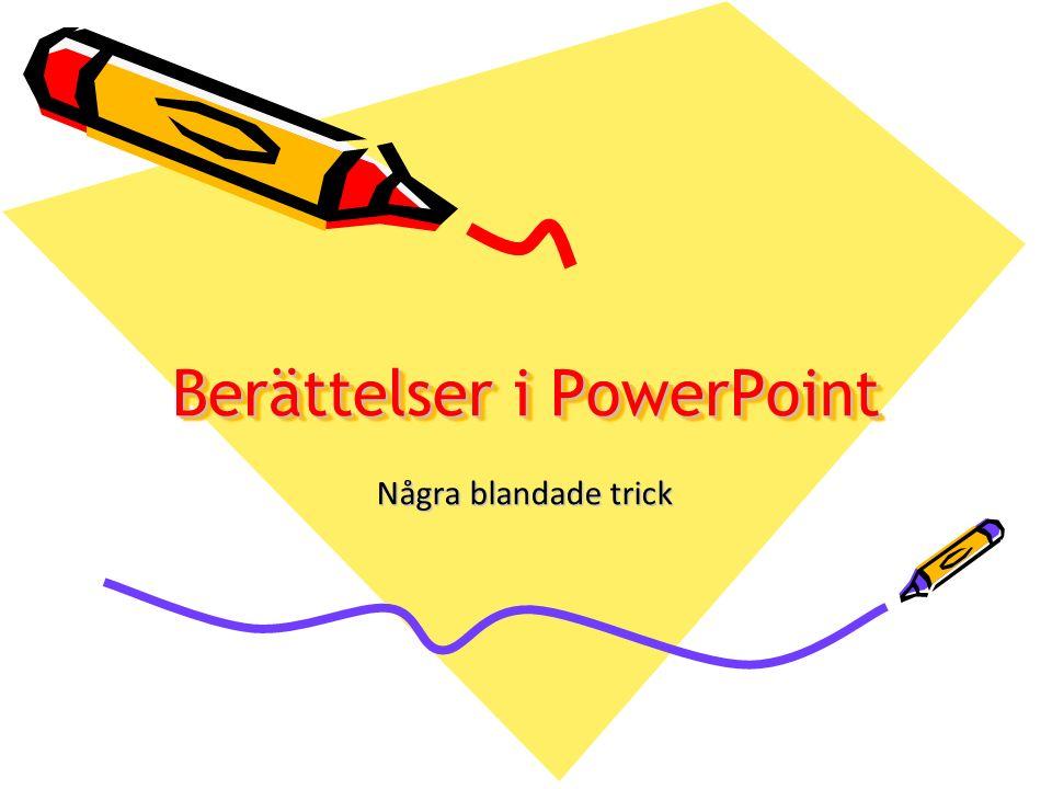 Berättelser i PowerPoint Några blandade trick