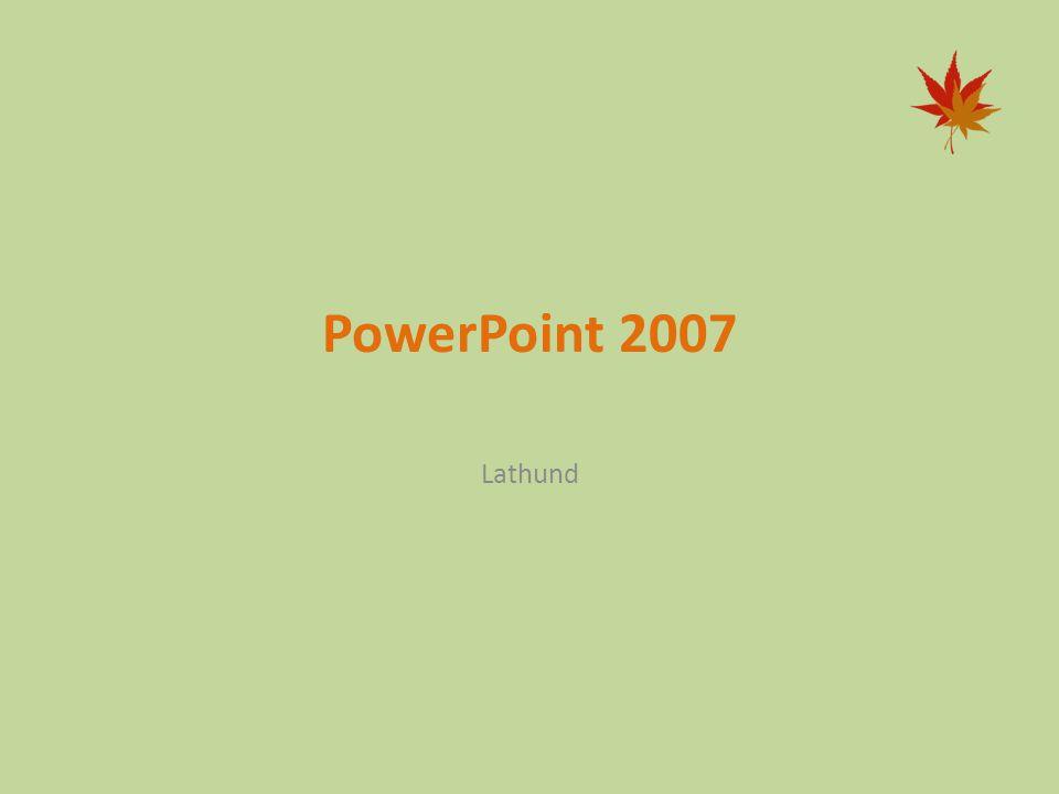 PowerPoint 2007 Lathund