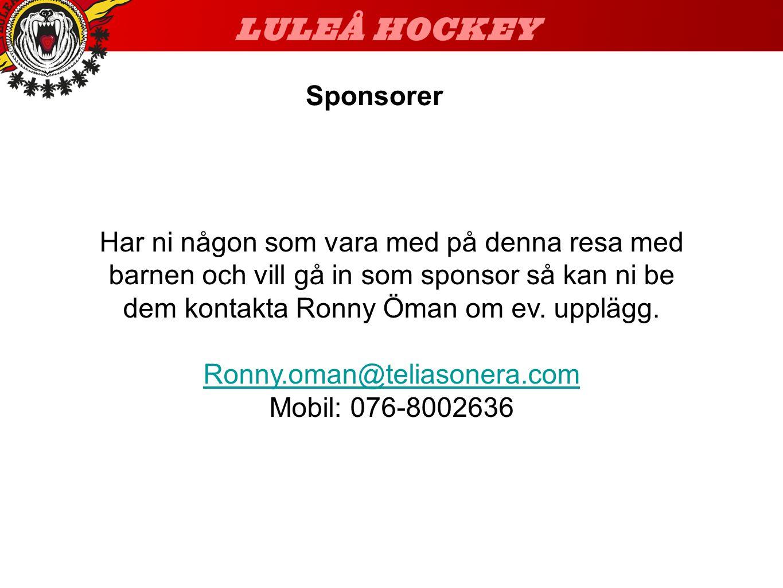 Sponsorer Har ni någon som vara med på denna resa med barnen och vill gå in som sponsor så kan ni be dem kontakta Ronny Öman om ev. upplägg. Ronny.oma