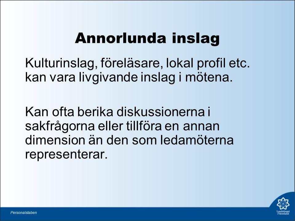 Annorlunda inslag Kulturinslag, föreläsare, lokal profil etc.