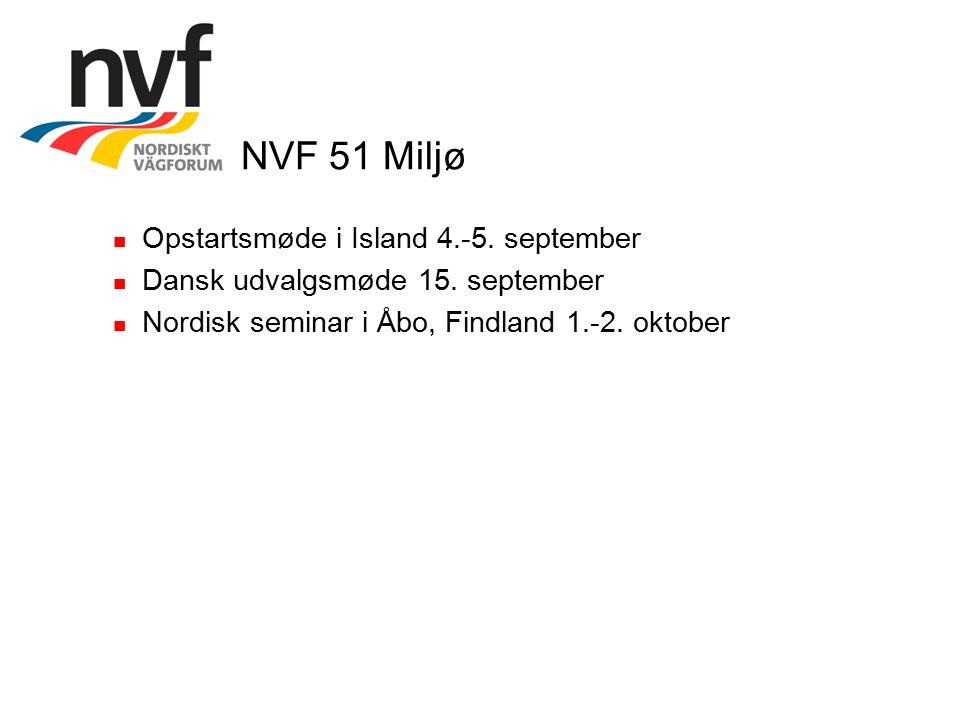 NVF 51 Miljø Opstartsmøde i Island 4.-5. september Dansk udvalgsmøde 15.