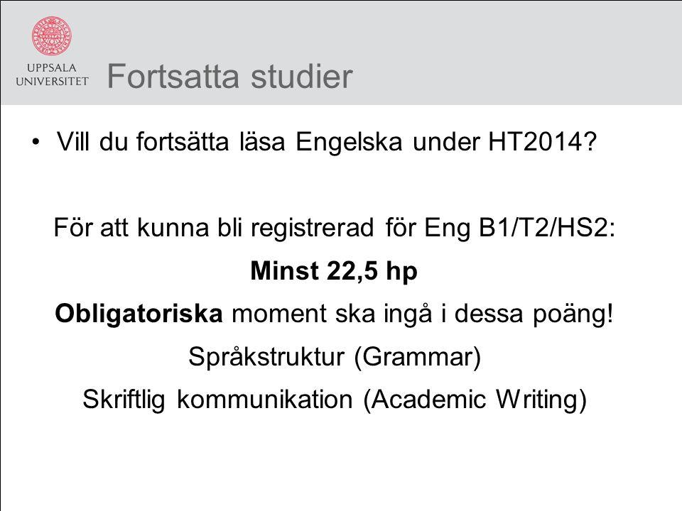 Fortsatta studier Vill du fortsätta läsa Engelska under HT2014.
