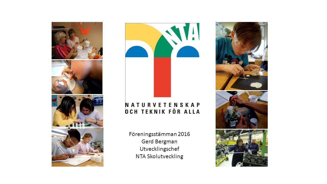 Föreningsstämman 2016 Gerd Bergman Utvecklingschef NTA Skolutveckling
