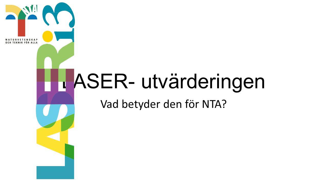 LASER- utvärderingen Vad betyder den för NTA